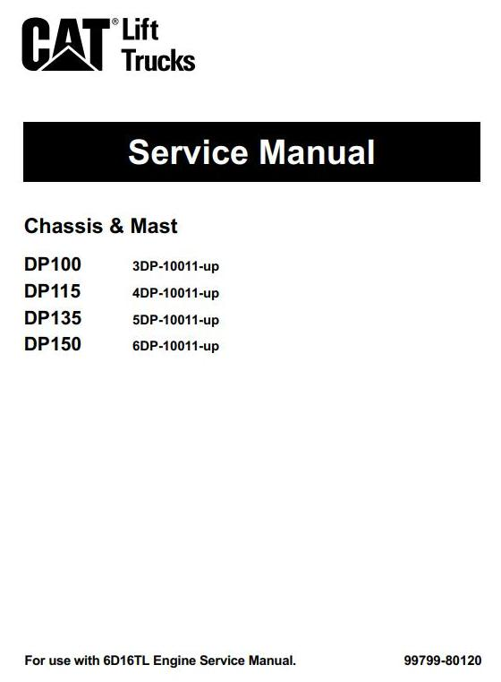 Caterpillar DP100, DP115, DP135, DP150 (SN.from 10011) Diesel Forklift Truck Workshop Service Manual