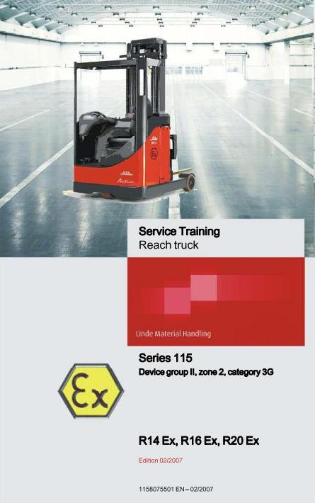 Linde R14 Ex, R16 Ex, R20 Ex Electric Reach Truck 115 Ex Series Service Training Workshop Manual