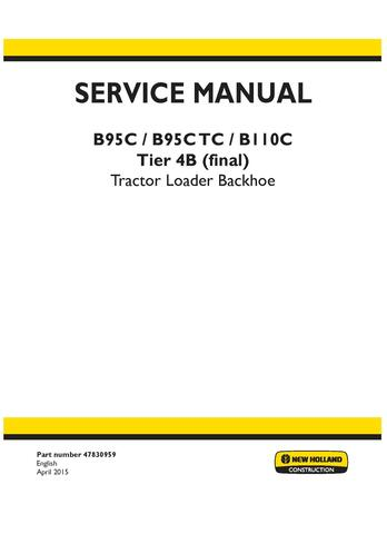New Holland B95C, B95CTC, B110C Tier 4B (Final) Tractor Loader Backhoe Complete Service Manual