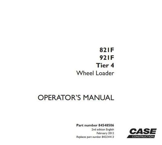 Case 821F, 921F (Tier4) Wheeled Front Loader Operating and Maintenance Instructions