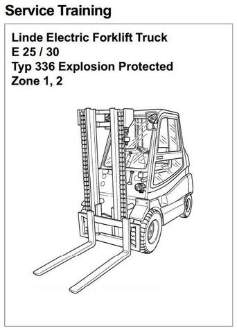 Linde E25, E30 Explosion Protected Electric Forklift Truck 336 Ser. Service Training Workshop Manual